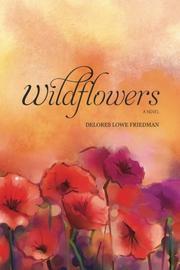 WILDFLOWERS by Delores Lowe  Friedman