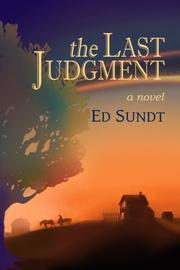 THE LAST JUDGMENT by Ed  Sundt