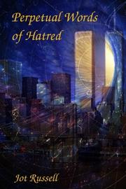 PERPETUAL WORDS OF HATRED by Jot Russell