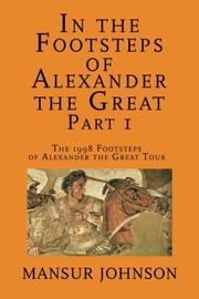 IN THE FOOTSTEPS OF ALEXANDER THE GREAT by Mansur  Johnson