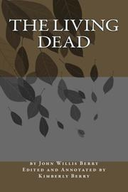 THE LIVING DEAD by John Willis  Berry Jr.