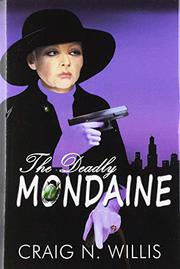 THE DEADLY MONDAINE by Craig N. Willis