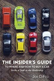THE INSIDER'S GUIDE TO WHERE AND HOW TO BUY A CAR by Joe   DiFeo