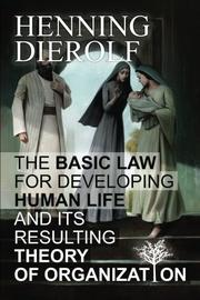 THE BASIC LAW FOR DEVELOPING HUMAN LIFE by Henning  Dierolf