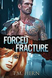 FORCED FRACTURE by T.M.  Hern