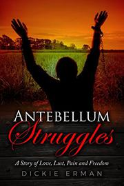 ANTEBELLUM STRUGGLES by Dickie  Erman