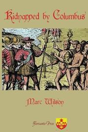 KIDNAPPED BY COLUMBUS by Marc Wilson