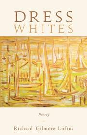 DRESS WHITES by Richard Gilmore  Loftus