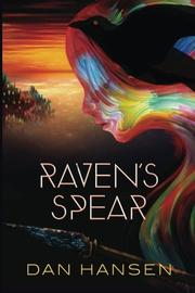 RAVEN'S SPEAR by Dan  Hansen