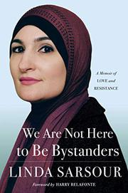 WE ARE NOT HERE TO BE BYSTANDERS by Linda Sarsour