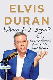 WHERE DO I BEGIN? by Elvis Duran