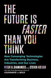 THE FUTURE IS FASTER THAN YOU THINK by Peter H. Diamandis