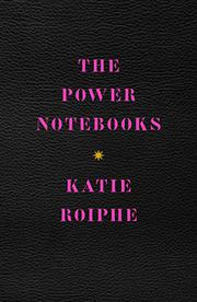 THE POWER NOTEBOOKS by Katie Roiphe