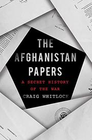 THE AFGHANISTAN PAPERS by Craig Whitlock