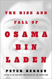 THE RISE AND FALL OF OSAMA BIN LADEN by Peter Bergen
