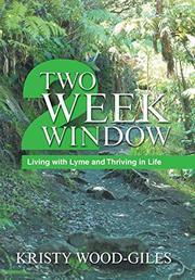 TWO WEEK WINDOW by Kristy  Wood-Giles