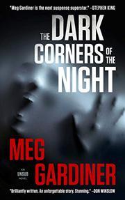 THE DARK CORNERS OF THE NIGHT by Meg Gardiner