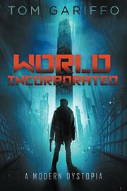 WORLD, INCORPORATED by Tom  Gariffo