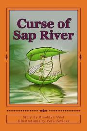 CURSE OF SAP RIVER by Brooklyn  West