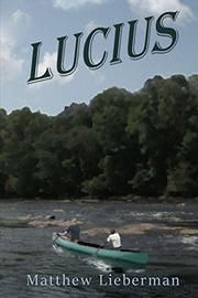 LUCIUS by Matthew A.  Lieberman