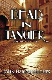 DEAD IN TANGIER by John Harlan  Hughes