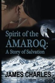 SPIRIT OF THE AMAROQ by James  Charles