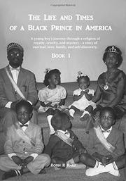 THE LIFE AND TIMES OF A BLACK PRINCE IN AMERICA  by Robin R. Rabii