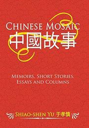 CHINESE MOSAIC by Shiao-Shen  Yu