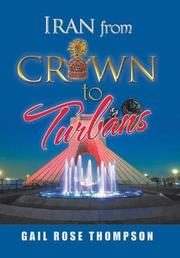 IRAN FROM CROWN TO TURBANS by Gail Rose  Thompson