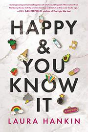 HAPPY & YOU KNOW IT by Laura Hankin