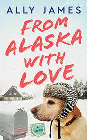 FROM ALASKA WITH LOVE by Ally James