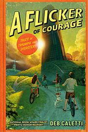 A FLICKER OF COURAGE by Deb Caletti