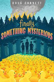 FINALLY, SOMETHING MYSTERIOUS by Doug Cornett