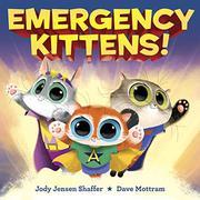EMERGENCY KITTENS! by Jody Jensen Shaffer