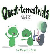QUEST-TERRESTRIALS  by Malgosia Król