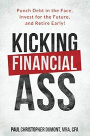 KICKING FINANCIAL ASS by Paul Christopher Dumont