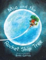 MIA AND THE ROCKET SHIP TREE by Boaz  Gavish