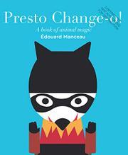 PRESTO CHANGE-O by Édouard Manceau