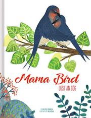 MAMA BIRD LOST AN EGG by Evelyne Fournier