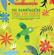 THE HUMMINGBIRD SINGS AND DANCES by Mariana Ruiz Johnson