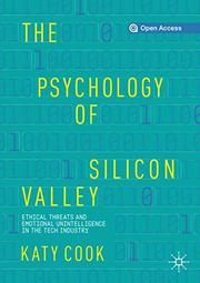 THE PSYCHOLOGY OF SILICON VALLEY by Katy Cook