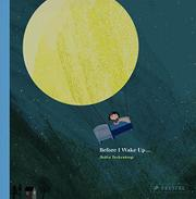 BEFORE I WAKE UP... by Britta Teckentrup