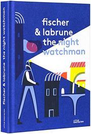 THE NIGHT WATCHMAN by Jérémie Fischer