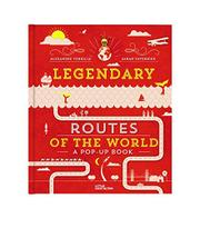 LEGENDARY ROUTES OF THE WORLD by Alexandre Verhille