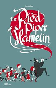 THE PIED PIPER OF HAMELIN by Thomas Baas