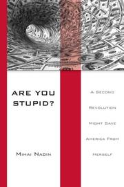 Are You Stupid? A Second Revolution Might Save America From Herself by Mihai Nadin