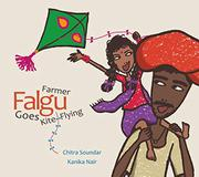FARMER FALGU GOES KITE FLYING by Chitra Soundar