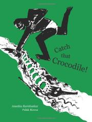 CATCH THAT CROCODILE! by Anushka Ravishankar