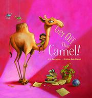 GET OFF THAT CAMEL! by A.H. Benjamin