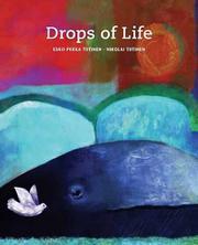 DROPS OF LIFE by Esko-Pekka Tiitinen
